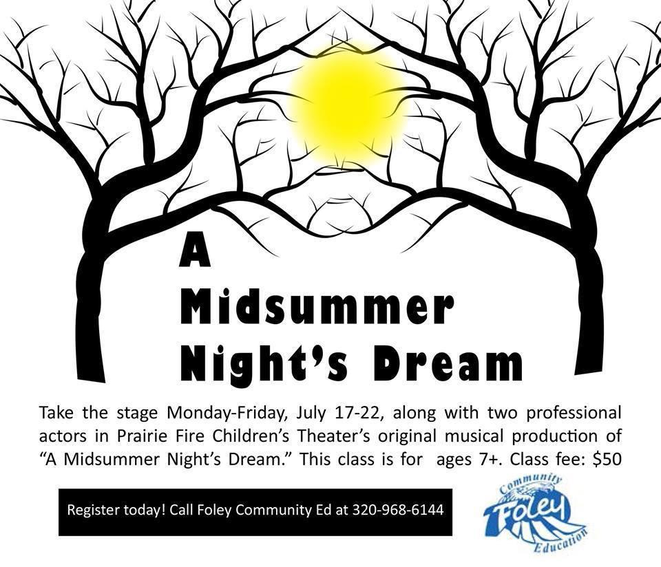 "Comm. Ed. & Prairie Fire Children's Theater presents ""A Midsummer Night's Dream"", July 17-22, 2017."