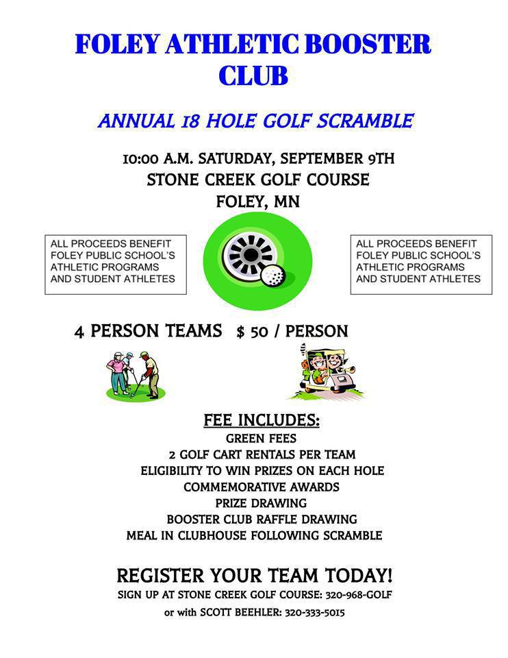 Foley Athletic Booster Club Golf Scramble, Sat., Sept. 9th 10am at Stone Creek Golf Course.